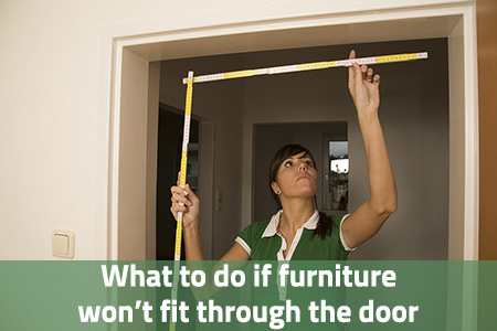 Furniture Doesn T Fit Through The Door